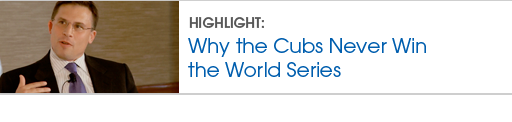 Why the Cubs Never Win the World Series
