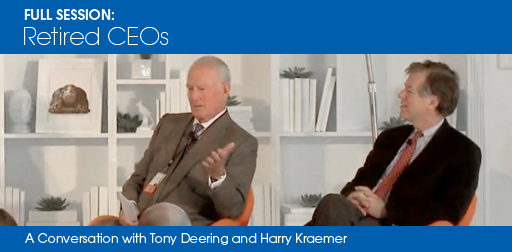 Retired CEOs: A Conversation with Tony Deering and Harry Kraemer