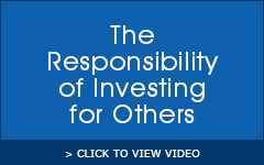 The Responsibility of Investing for Others